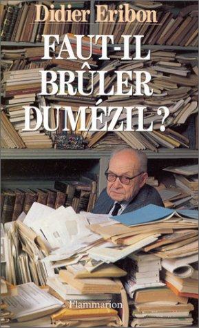 Faut-il brûler Dumézil?: Mythologie, science et politique (French Edition) (2080667092) by Didier Eribon