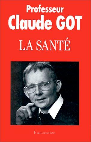 La sante (French Edition): Claude Got