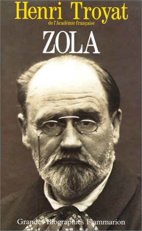 Emile Zola: Troyat, Henri