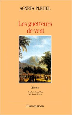 Les guetteurs de vent - le livre: Agneta Pleijel