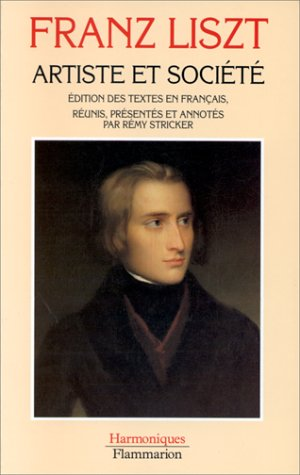 Artiste et société: Liszt, Franz; Stricker, R�my