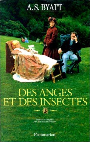 Des anges et des insectes: Byatt, Antonia Susan