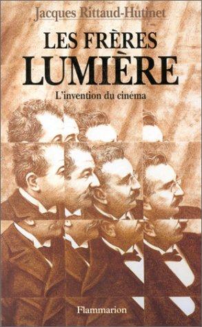 Les frères Lumière: Jacques Rittaud-Hutinet
