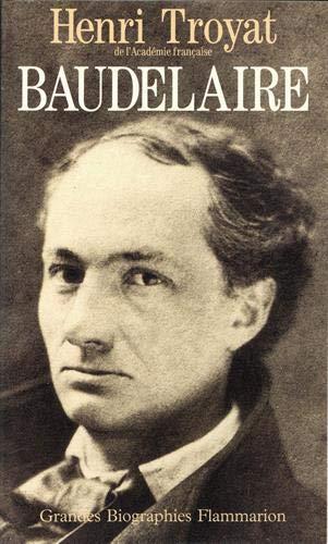 Baudelaire: Troyat, Henri