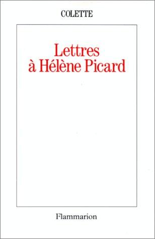 Lettres Ã: Hélène Picard (2080670352) by Colette, Sidonie-Gabrielle; Pichois, Claude