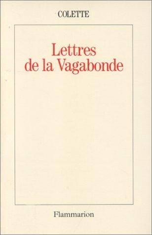 Lettres de la vagabonde (2080670360) by Colette, Sidonie-Gabrielle; Pichois, Claude; Forbin, Roberte