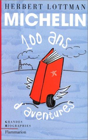 Michelin: 100 ans d'aventures (9782080670496) by Herbert R Lottman