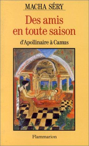 9782080670595: Des amis en toute saison : D'Apollinaire à Camus