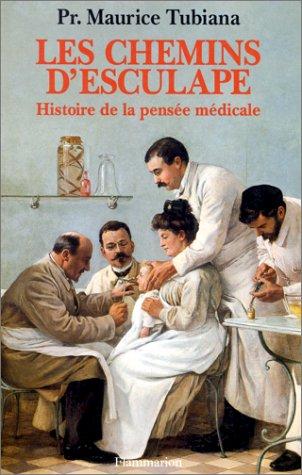 LES CHEMINS D'ESCULAPE HISTOIRE DE LA PENSEE MEDICALE: Tubiana, Maurice