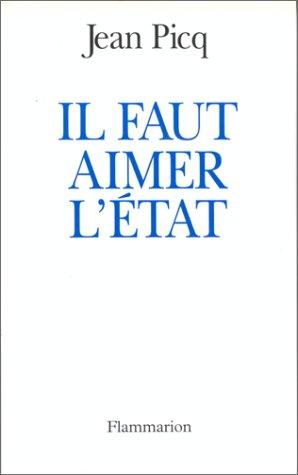 9782080671332: Il faut aimer l'�tat : Essai sur l'�tat en France � l'aube du XXIe si�cle