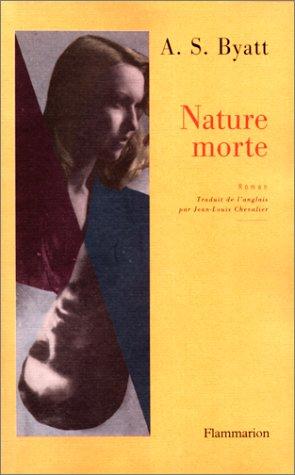 Nature morte: Byatt, Antonia Susan