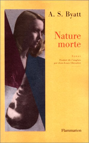Nature morte (9782080671998) by Antonia Susan Byatt