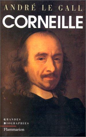 9782080672124: Pierre Corneille en son temps et en son œuvre: Enquête sur un poète de théâtre au XVIIe siècle (Grandes biographies) (French Edition)