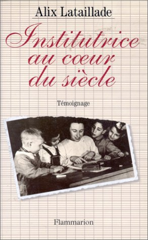 INSTITUTRICE AU COEUR DU SIECLE
