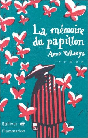La mémoire du papillon. Roman: VALLAEYS (Anne)