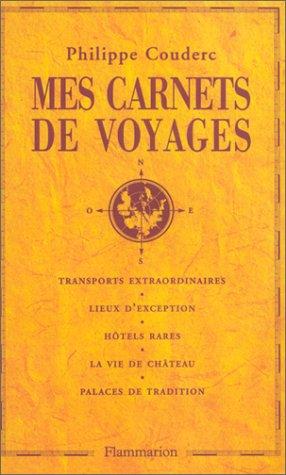 Mes carnets de voyages: Couderc, Philippe