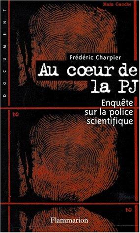 9782080673701: Au coeur de la P.J.. Enquête sur la Police scientifique