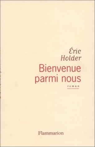 9782080673800: Bienvenue parmi nous: Roman (French Edition)