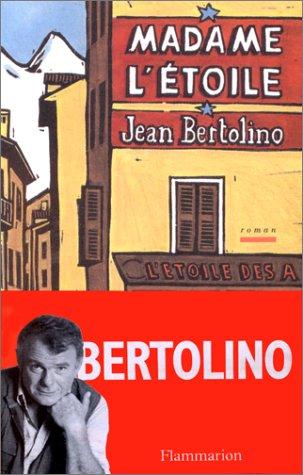Madame l'étoile (Docs Temoignag): Jean Bertolino