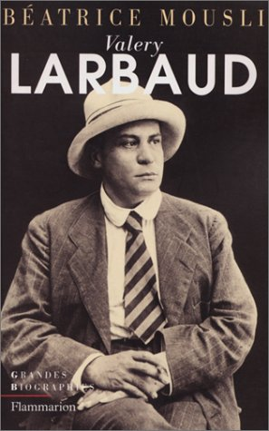 Valery Larbaud (Grandes biographies) (French Edition): Mousli, Beatrice