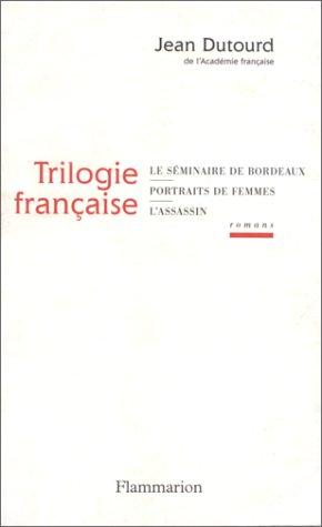 Trilogie française (French Edition): Jean Dutourd