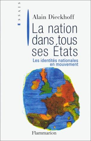 La nation dans tous ses etats -: Alain Dieckhoff