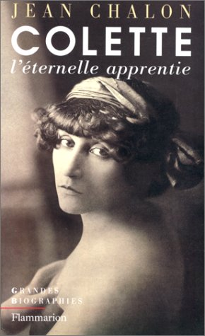 9782080675538: Colette: L'éternelle apprentie (Grandes biographies) (French Edition)