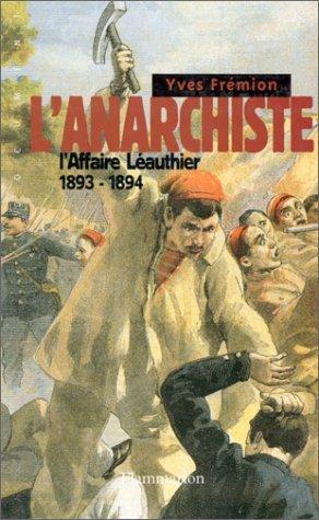 9782080677006: L'anarchiste. L'affaire Léauthier 1893-1894