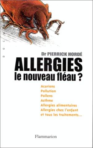 Allergies. Le nouveau fléau ?: Pierrick Hordé