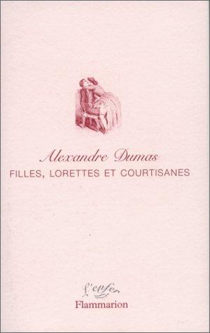 FILLES, LORETTES ET COURTISANES: DUMAS, ALEXANDRE