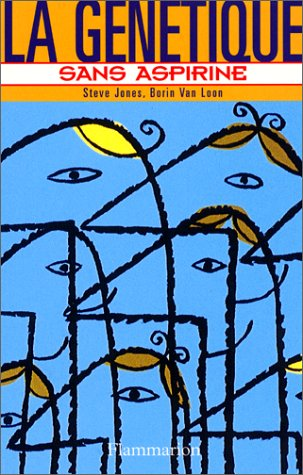 La Génétique sans aspirine (2080680307) by Jones, Steve; Van Loon, Borin; Vélu, Antoine