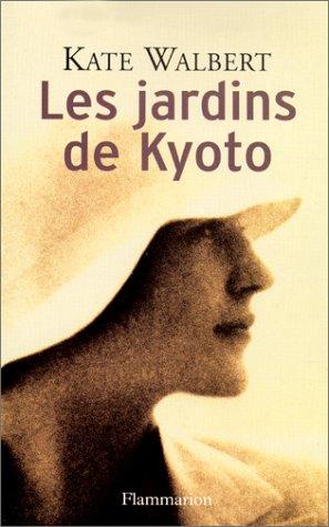 Les jardins de Kyoto (French Edition): Kate Walbert