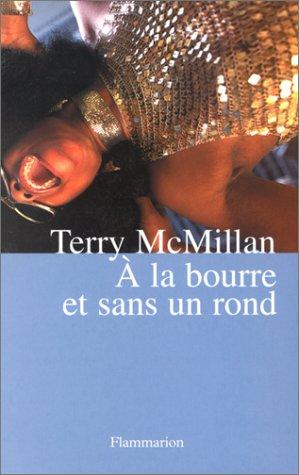 A la bourre et sans un rond: Terry McMillan; Frédérique Pressmann