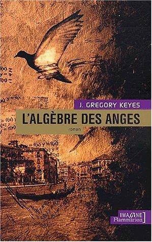 L'algebre des anges: Keyes, Gregory J.