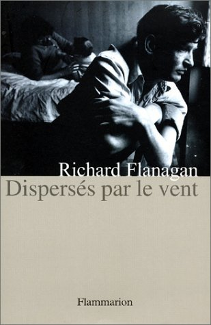 Dispersés par le vent (9782080681959) by Richard Flanagan; Delphine Chevalier; Jean-Louis Chevalier
