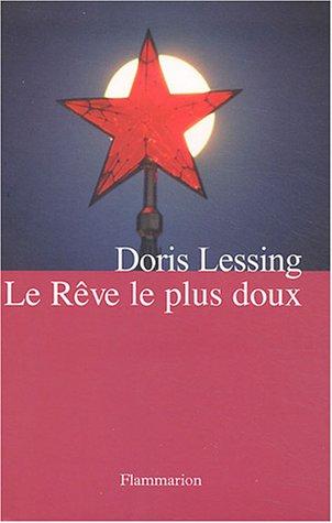 Le Rêve le plus doux: Doris Lessing