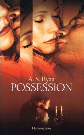 Possession: Byatt, Antonia S.; Chevalier, Jean-Louis