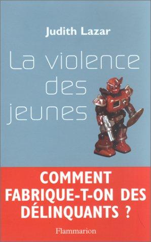 9782080683359: La Violence des jeunes : Comment fabrique-t-on des délinquants ?