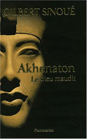 9782080683564: Akhenaton : Le dieu maudit