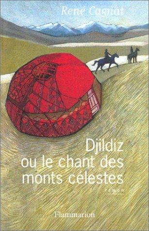 DJILDIZ OU LE CHANT DES MONTS CELESTES: CAGNAT RENE