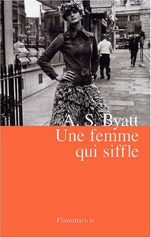Une femme qui siffle (9782080684462) by ANTONIA SUSAN BYATT