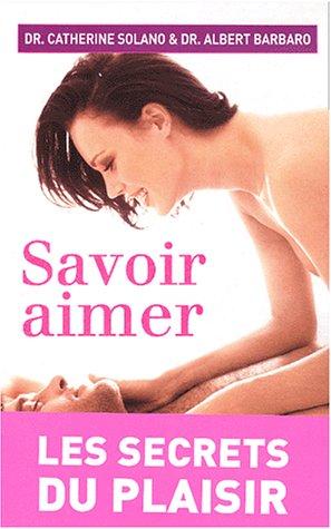 9782080684554: Savoir aimer : Les Secrets du plaisir