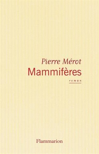 Mammiferes . Roman - signiert: Merot, Pierre