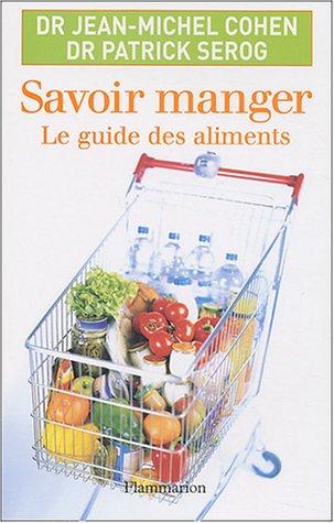 9782080685995: Savoir manger -Le guide des aliments