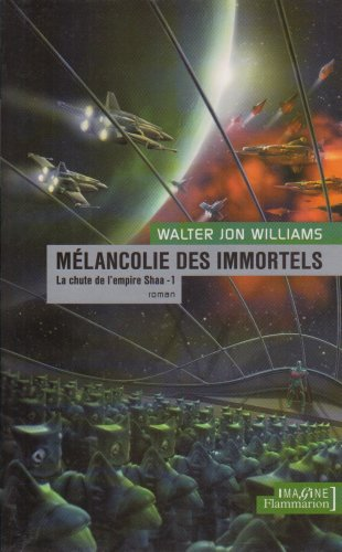 Melancolie des immortels, Tome 1 (French Edition): Walter-Jon Williams