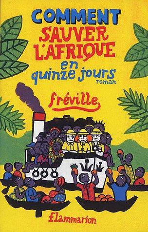 Comment sauver l'Afrique en quinze jours Fréville: Fréville
