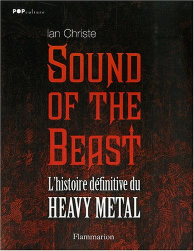 Sound of the Beast (French Edition): Ian Christe