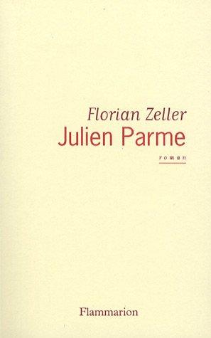 Julien Parme (French Edition): Zeller Florian