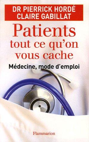 Patients, tout ce qu'on vous cache : Hordé Pierrick, Gabillat