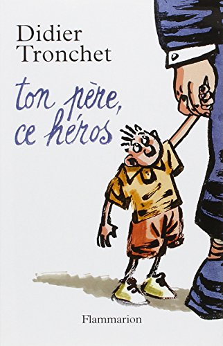 9782080689252: Ton pere, ce heros (French Edition)